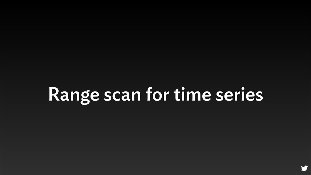 Range scan for time series