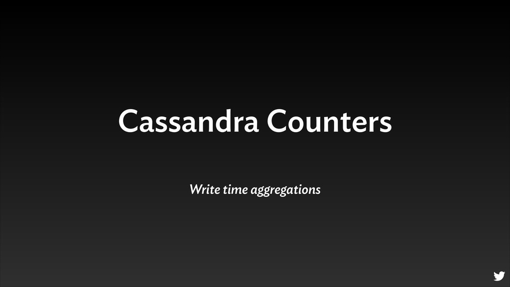 Cassandra Counters Write time aggregations
