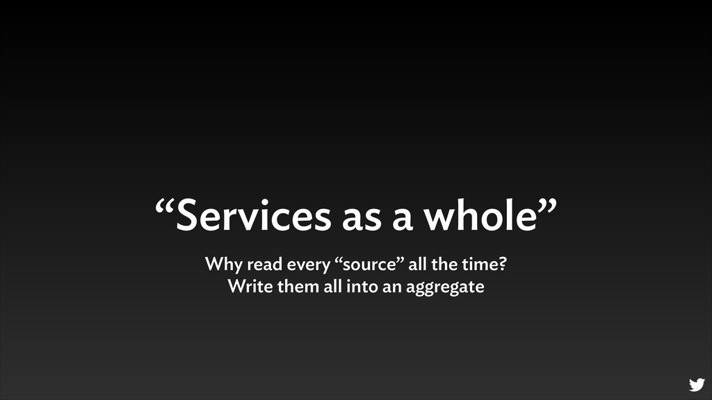 """Services as a whole"" Why read every ""source"" a..."