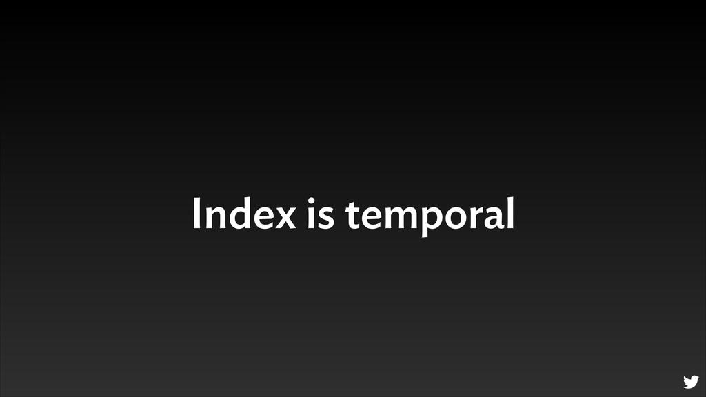 Index is temporal