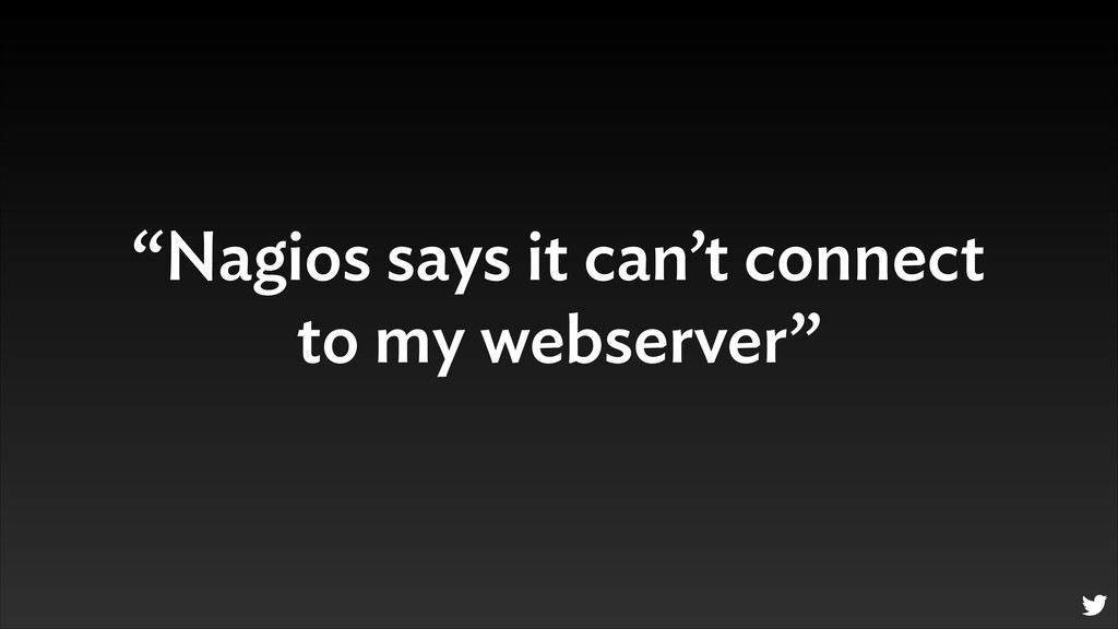 """Nagios says it can't connect to my webserver"""