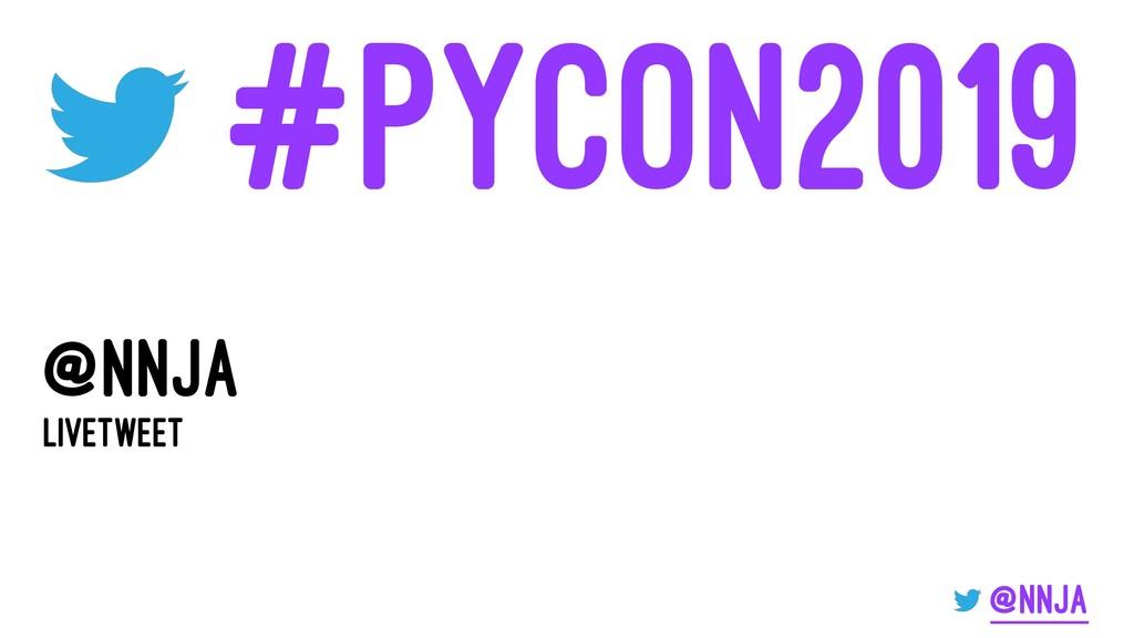 #PyCon2019 @nnja Livetweet @nnja
