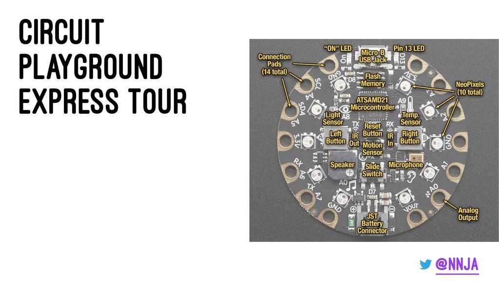 Circuit Playground Express Tour @nnja