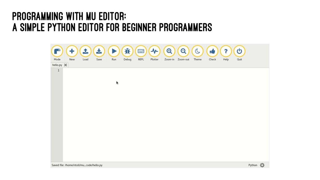 Programming with Mu Editor: a simple Python edi...