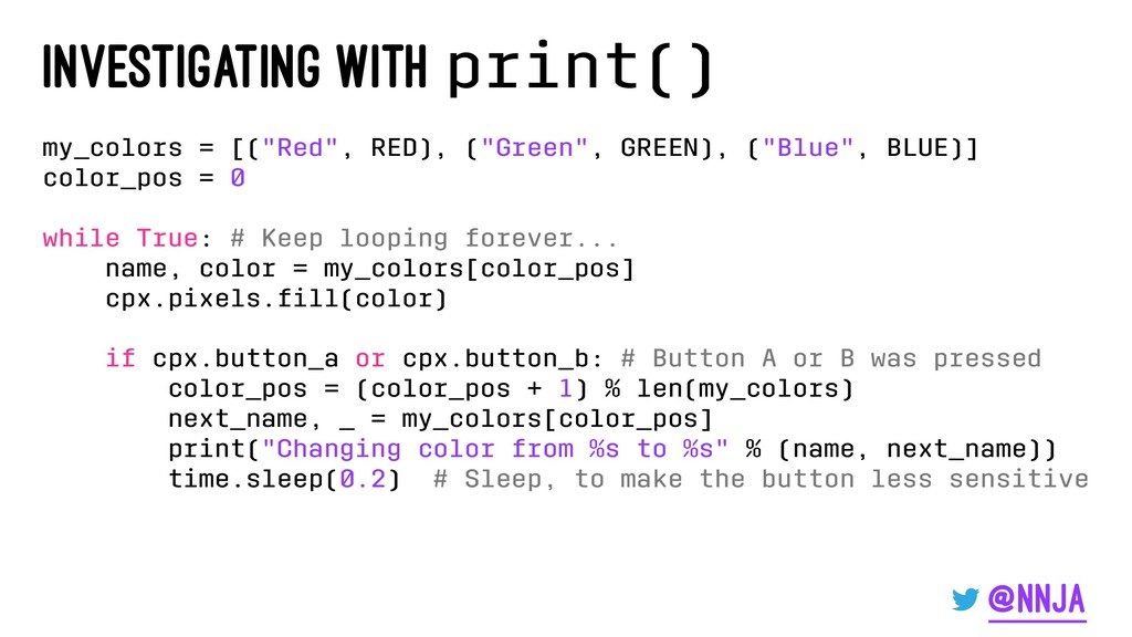 "Investigating with print() my_colors = [(""Red"",..."