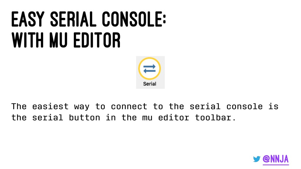 easy serial console: with mu editor The easiest...