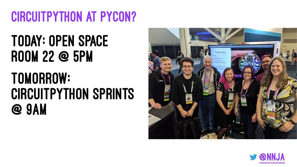 CircuitPython at PyCon? Today: Open space room ...