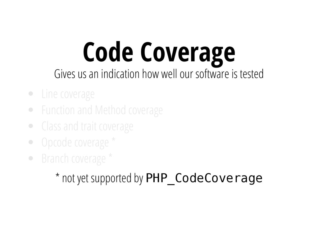 Code Coverage Gives us an indication how well o...