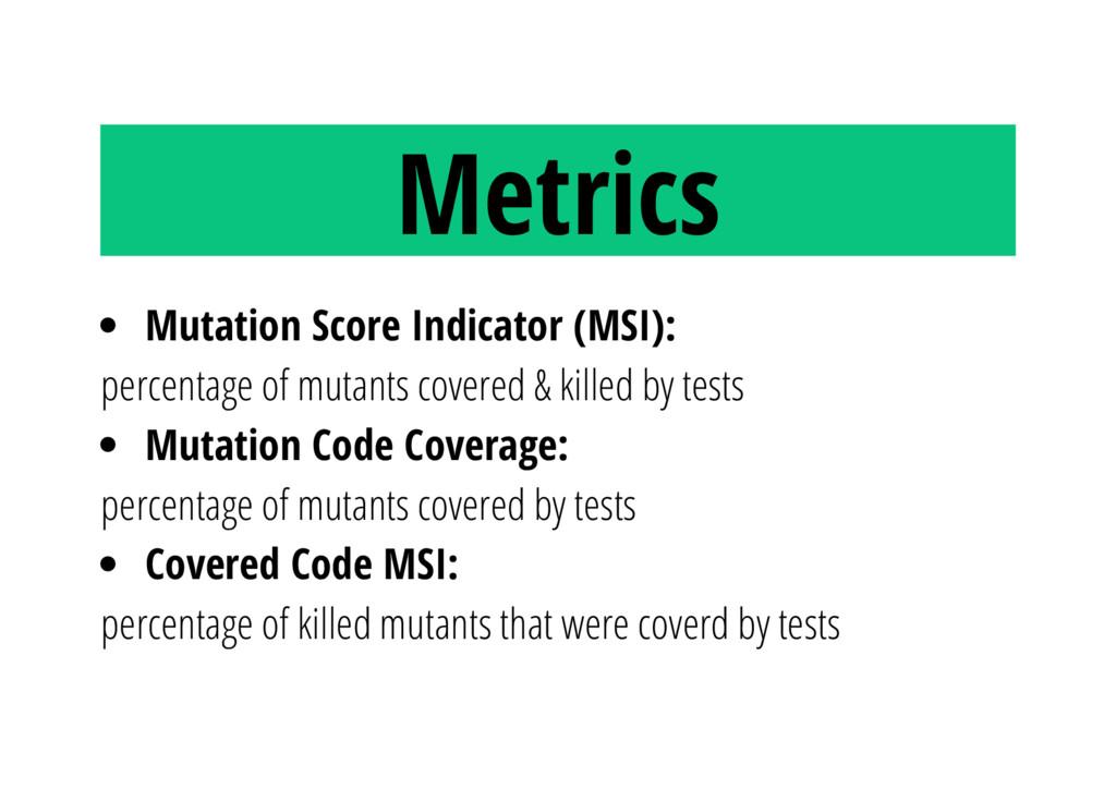 Metrics Mutation Score Indicator (MSI): percent...