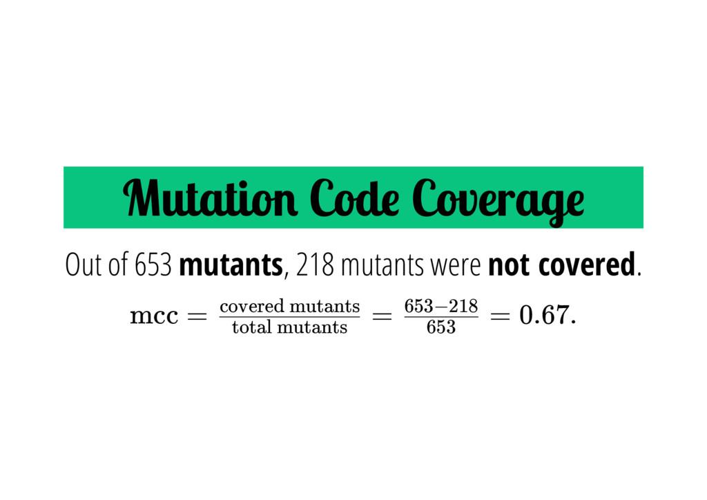 Mutatio Cod Coverag mcc = = = 0.67. Out of 653 ...