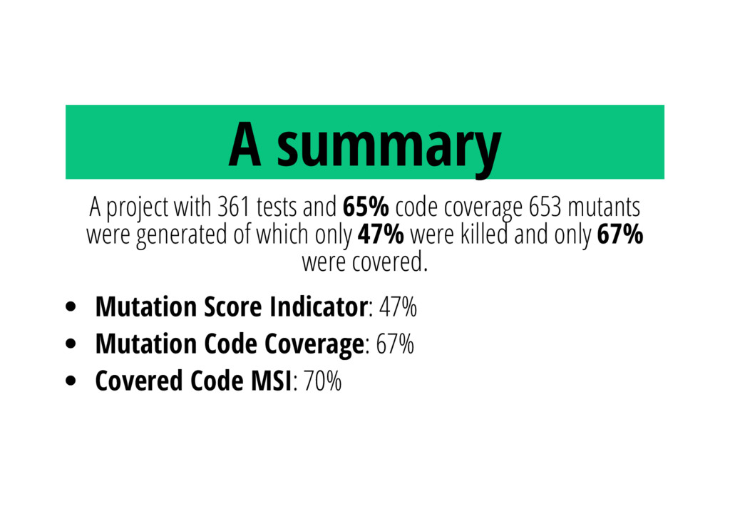 A summary A project with 361 tests and 65% code...