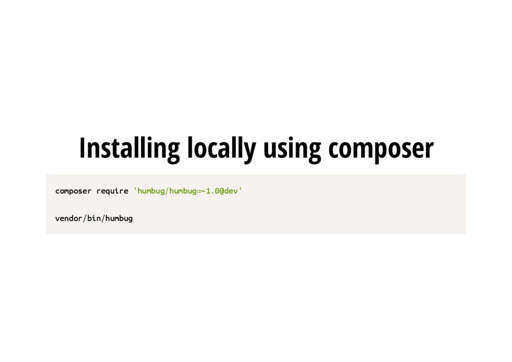 Installing locally using composer c o m p o s e...