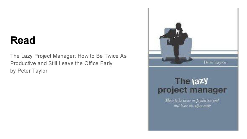 Read The Lazy Project Manager: How to Be Twice ...