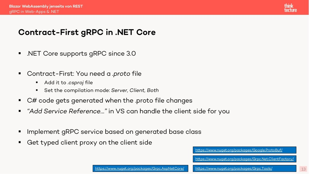 13 § .NET Core supports gRPC since 3.0 § Contra...