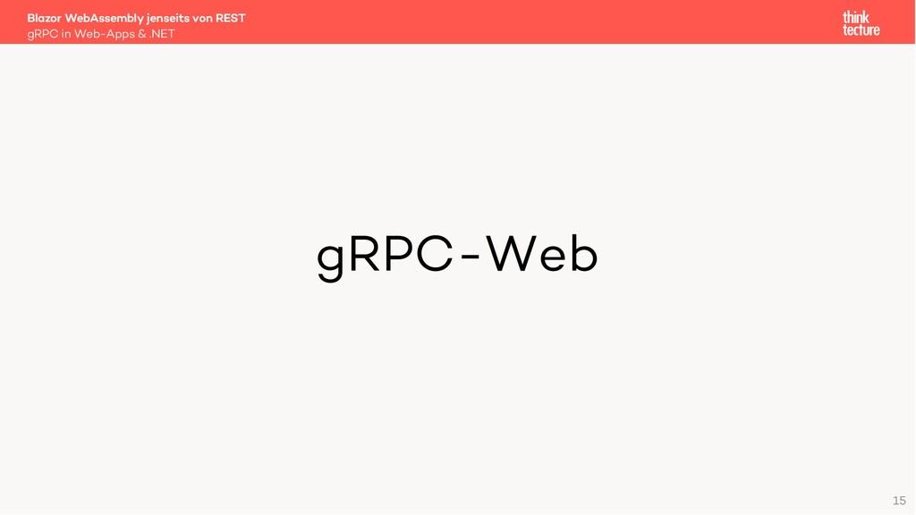 15 gRPC-Web Blazor WebAssembly jenseits von RES...
