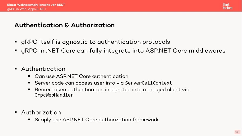 20 § gRPC itself is agnostic to authentication ...