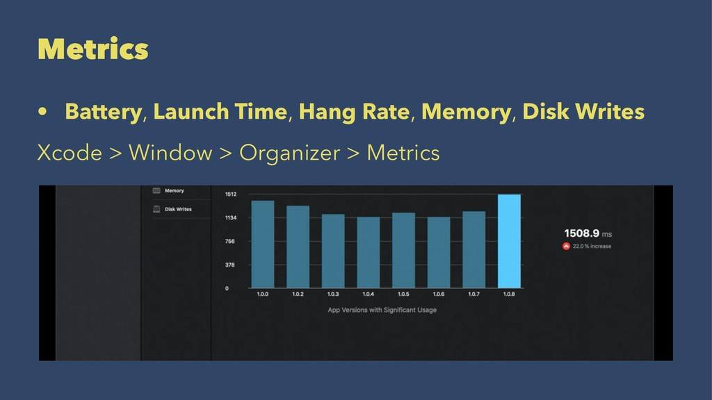 Metrics • Battery, Launch Time, Hang Rate, Memo...