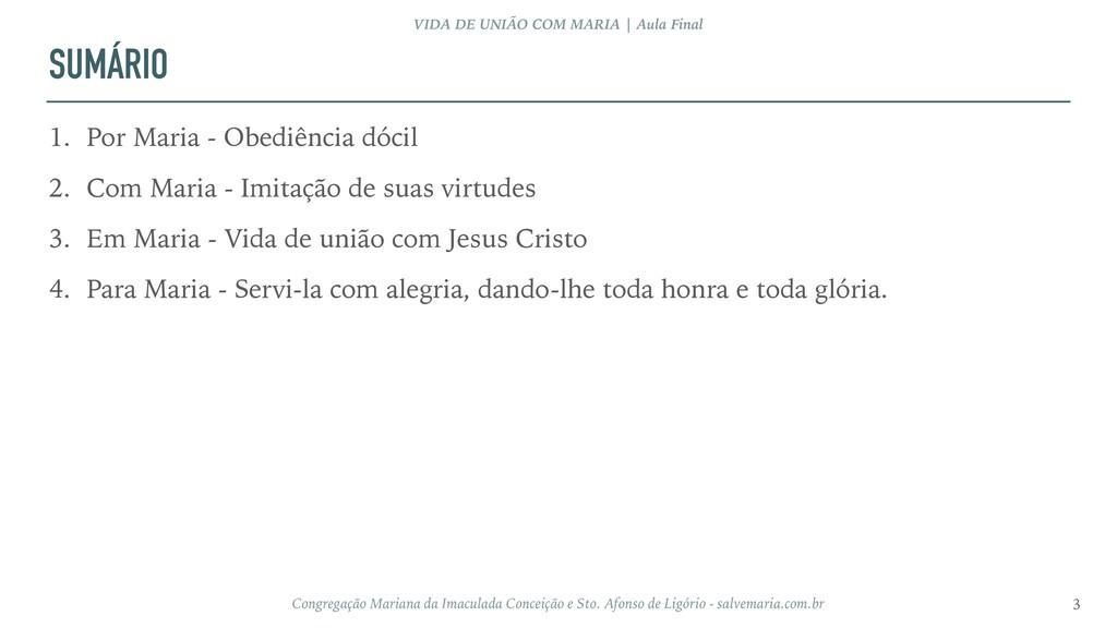 SUMÁRIO 1. Por Maria - Obediência dócil 2. Com ...