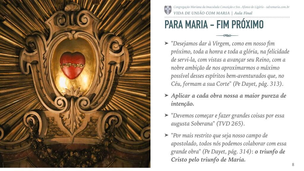"""PARA MARIA - FIM PRÓXIMO ➤ """"Desejamos dar à Vir..."""