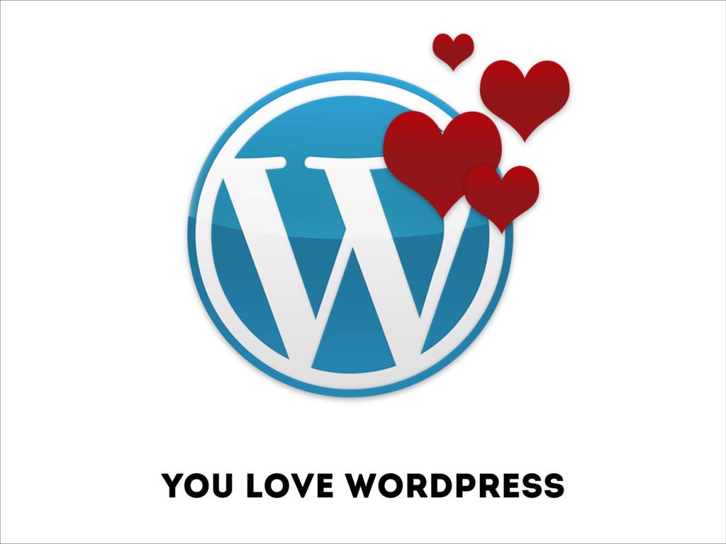 You Love WordPress