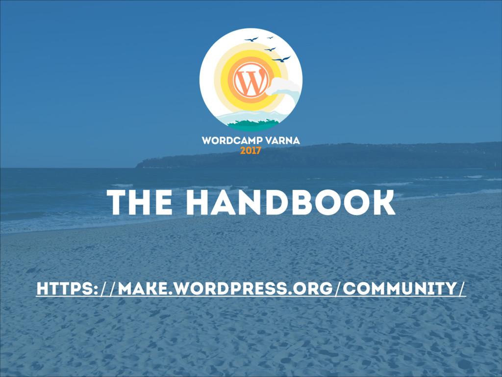 The handbook https://make.wordpress.org/communi...
