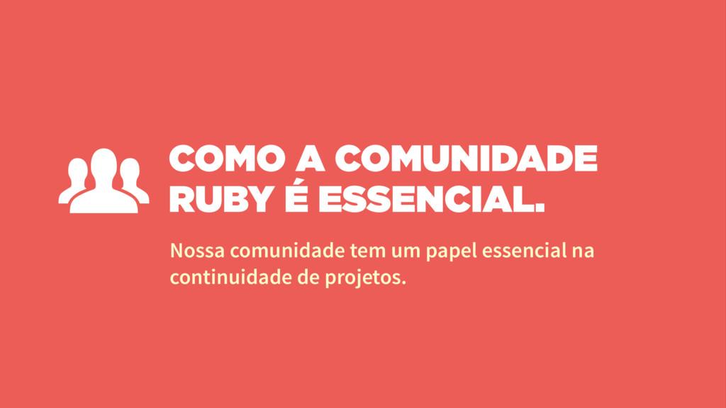 COMO A COMUNIDADE RUBY É ESSENCIAL. Nossa comun...