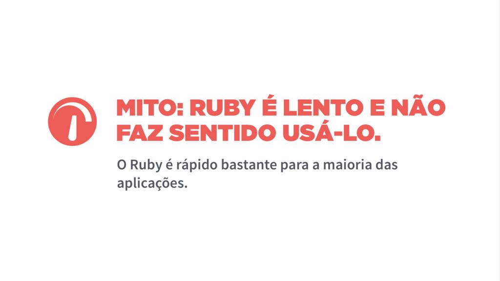 MITO: RUBY É LENTO E NÃO FAZ SENTIDO USÁ-LO. O ...