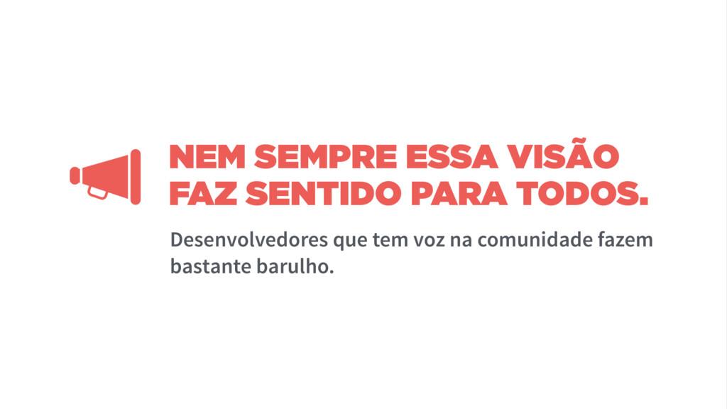 NEM SEMPRE ESSA VISÃO FAZ SENTIDO PARA TODOS. D...