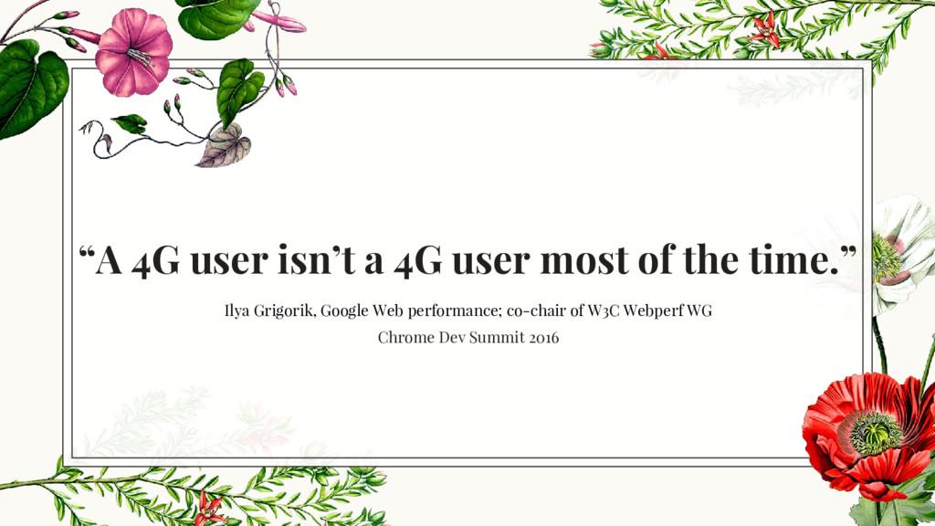 """A 4G user isn't a 4G user most of the time."" I..."