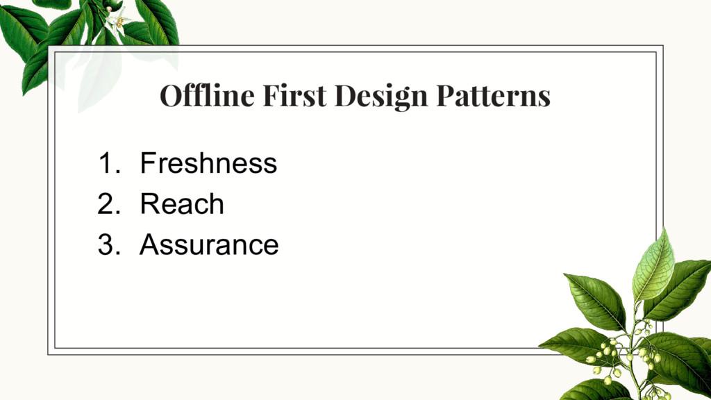 Offline First Design Patterns 1. Freshness 2. R...