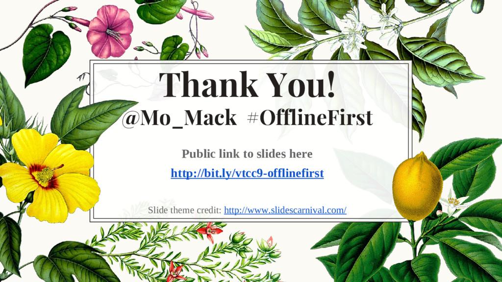 Thank You! @Mo_Mack #OfflineFirst Public link t...