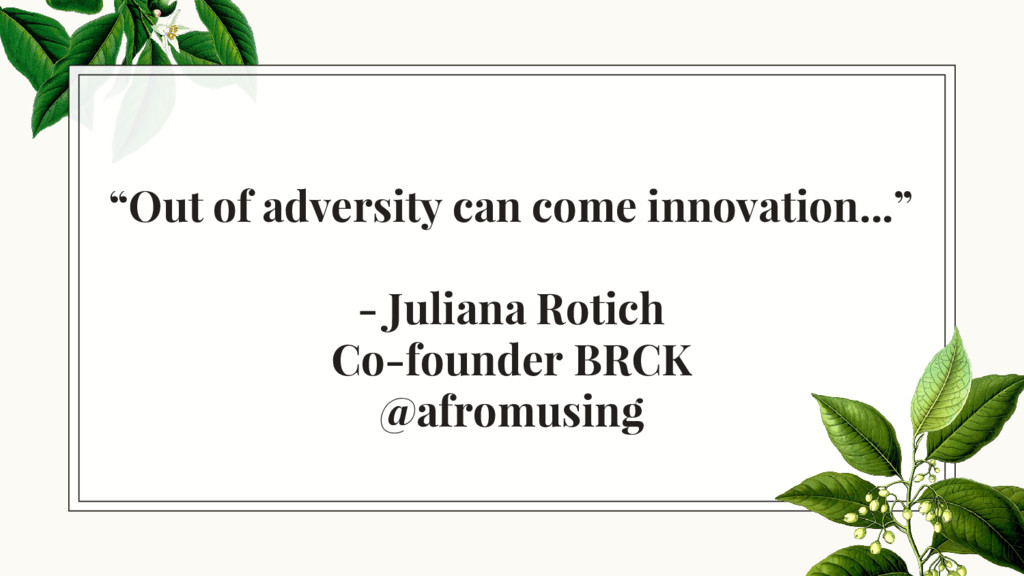 """""""Out of adversity can come innovation..."""" - Jul..."""
