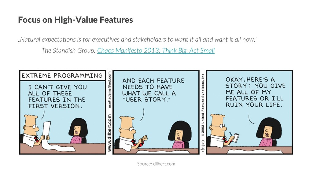 Source: dilbert.com Focus on High-Value Feature...