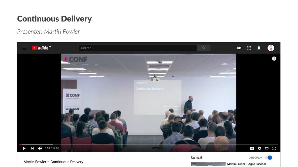 Continuous Delivery Presenter: Martin Fowler