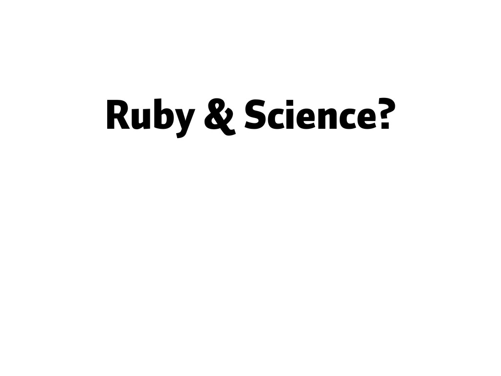 Ruby & Science?