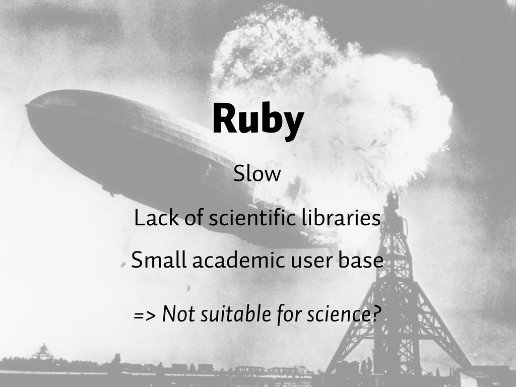 Ruby Slow Lack of scientific libraries => Not s...