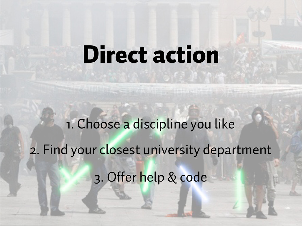 Direct action 1. Choose a discipline you like 2...