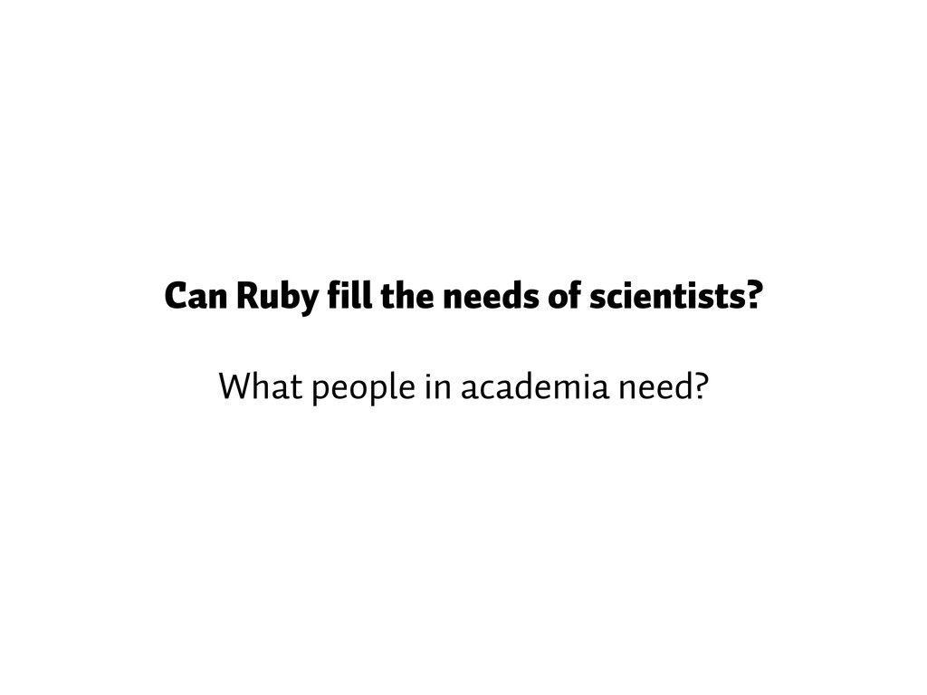 Can Ruby fill the needs of scientists? What peo...