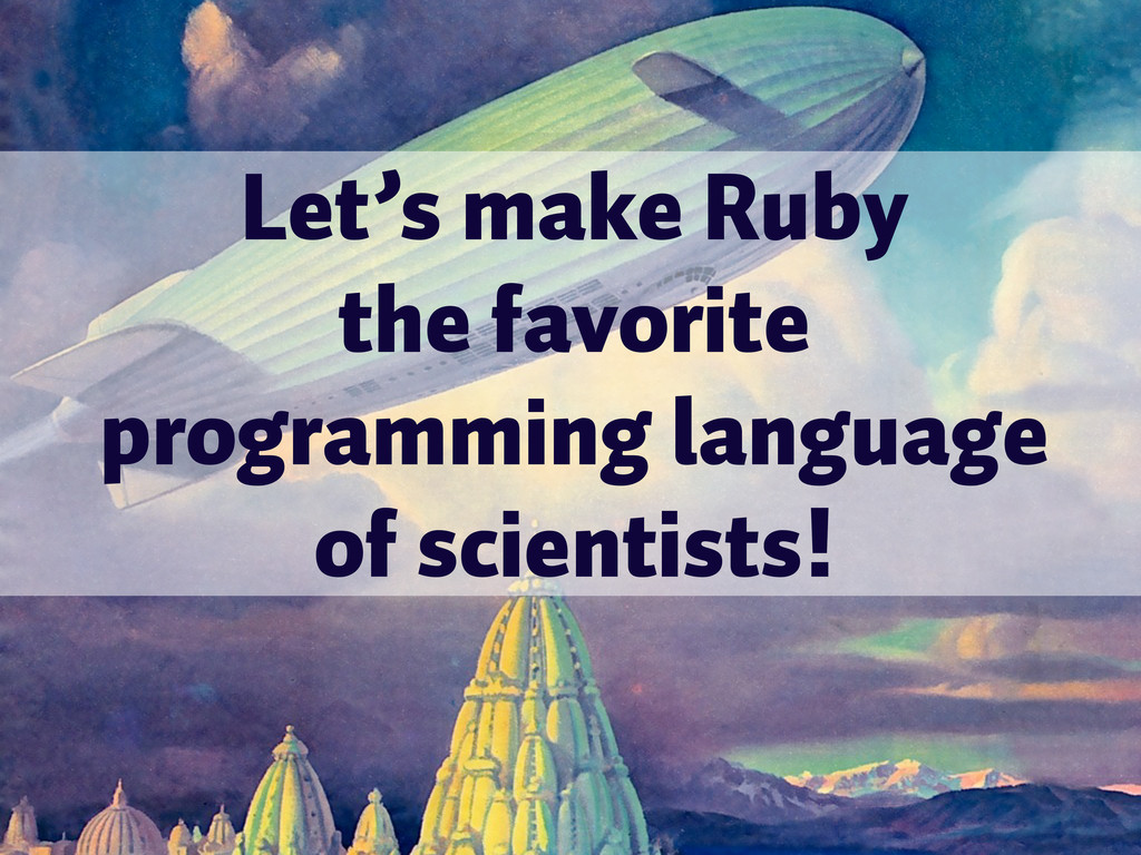 Let's make Ruby the favorite programming langua...