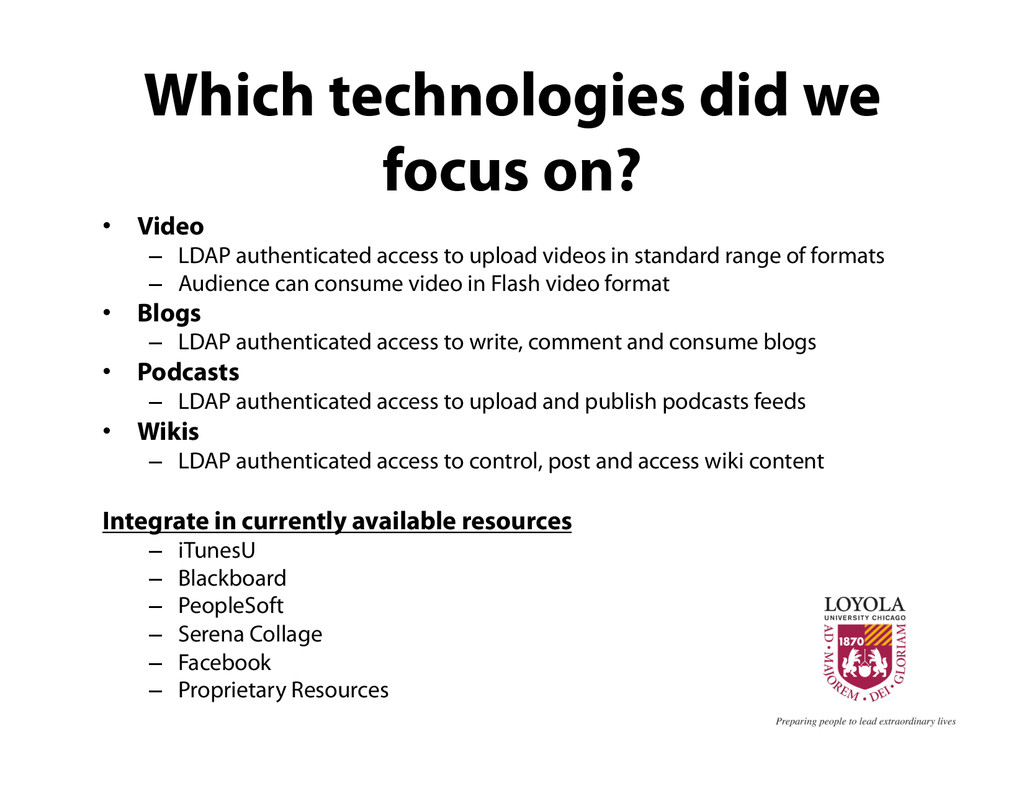 Which technologies did we focus on? •  Video – ...
