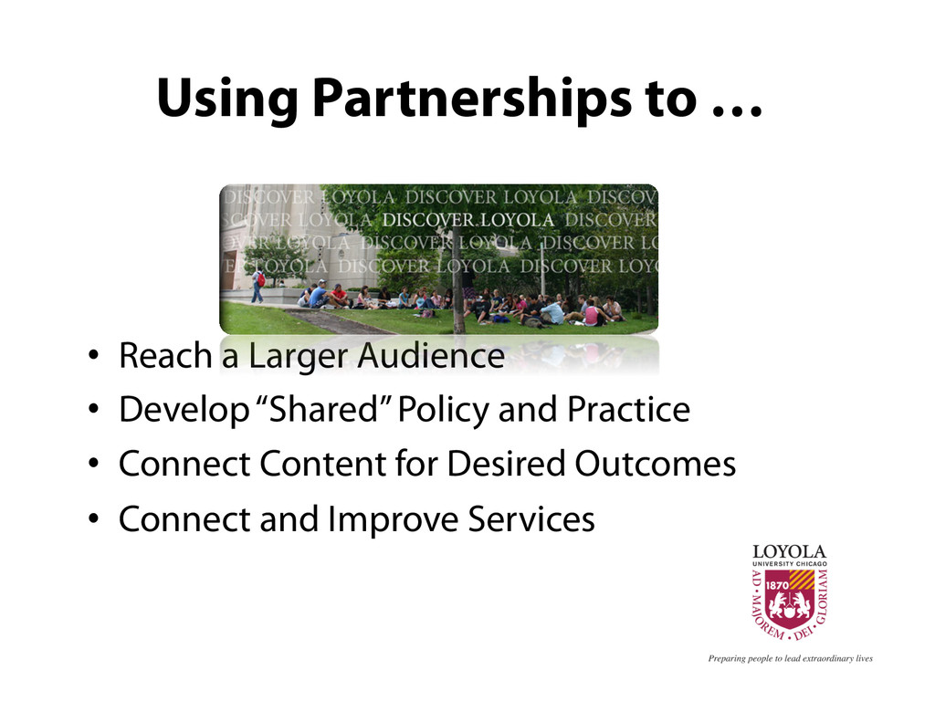 Using Partnerships to … •  Reach a Larger Audie...