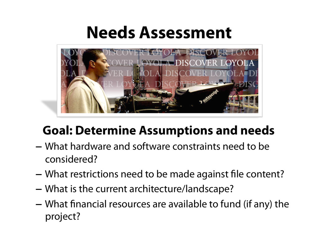 Goal: Determine Assumptions and needs –  What h...