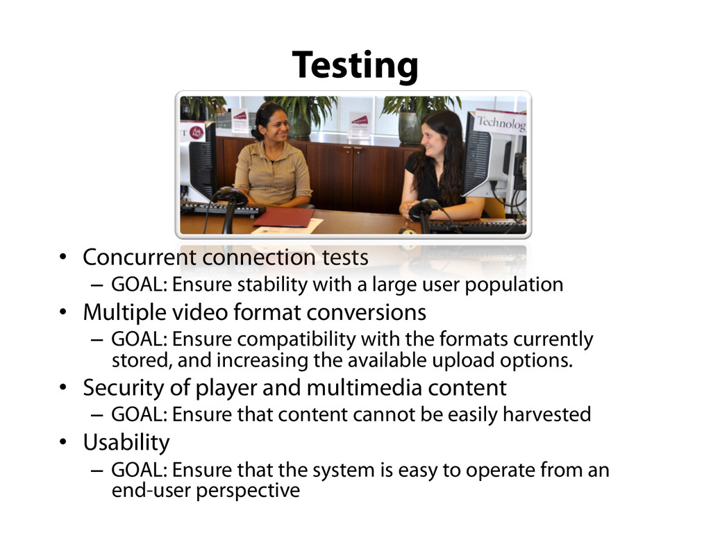 Testing •  Concurrent connection tests –  GOAL:...