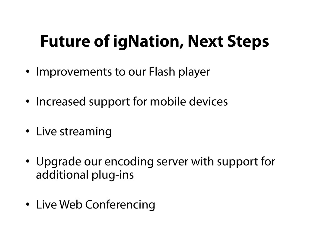Future of igNation, Next Steps •  Improvements ...