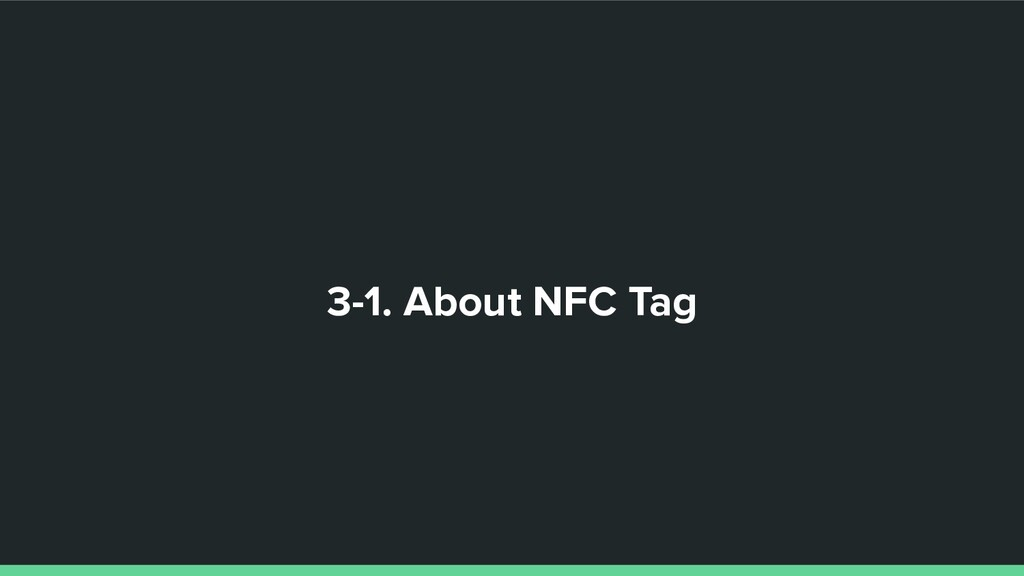 3-1. About NFC Tag