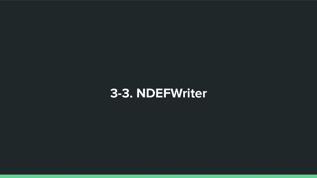 3-3. NDEFWriter