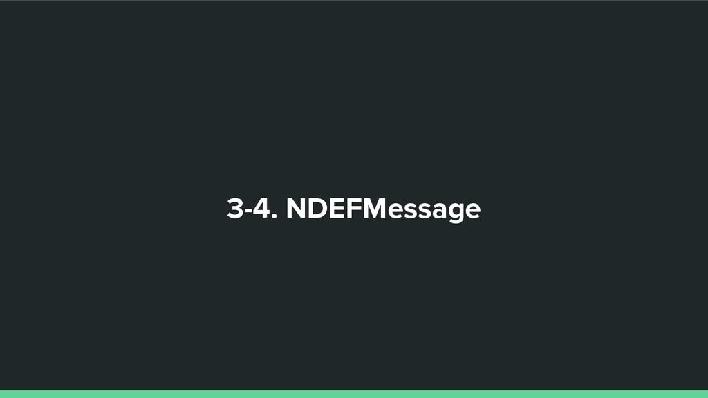 3-4. NDEFMessage