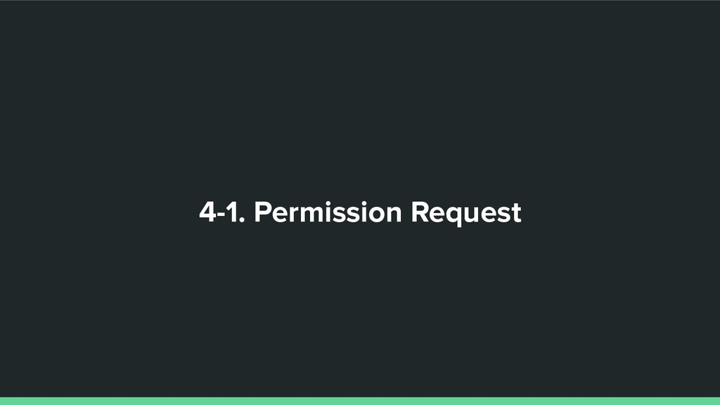 4-1. Permission Request