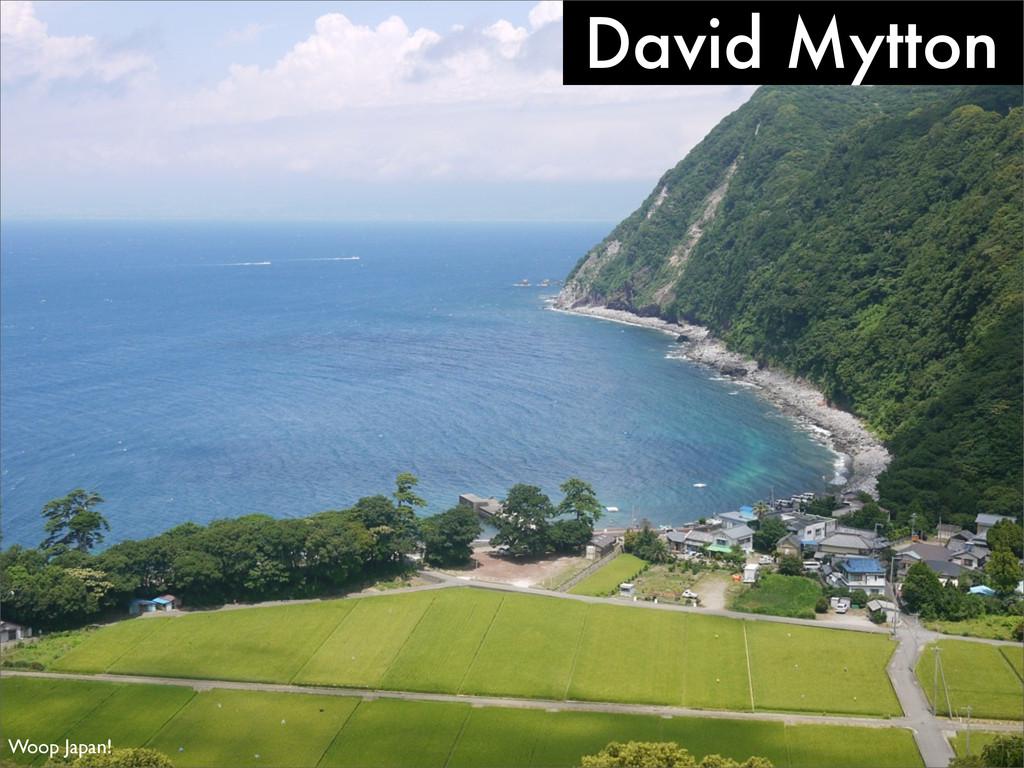 David Mytton Woop Japan!
