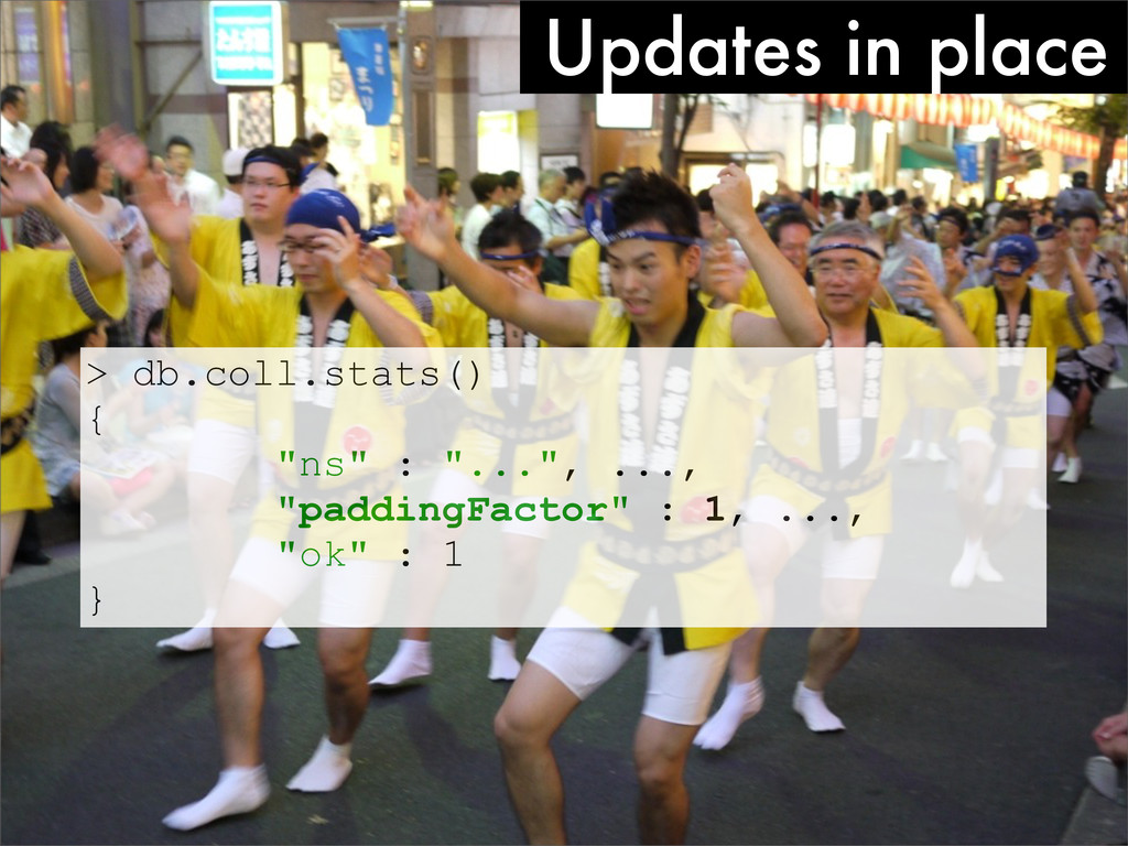 """Updates in place > db.coll.stats() { """"ns"""" : """"....."""